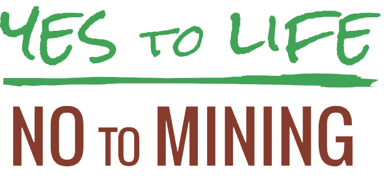 Yes to Life No to Mining