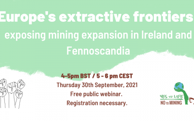 Webinar. Europe's extractive frontiers: exposing mining expansion in Ireland and Fennoscandia